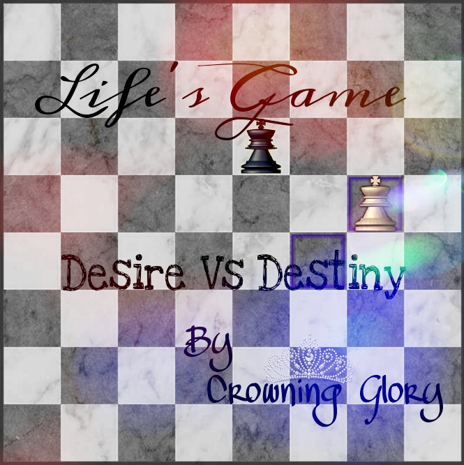 Life's Game – Chapter 5 by Crowning Glory