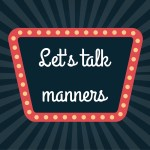 Let's talk manners